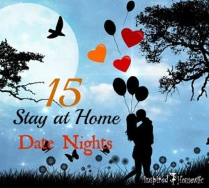 Fifteen creative stay at home date nights to keep the romance alive after the kids have gone to bed. You can date at home and still have fun and be sexy!