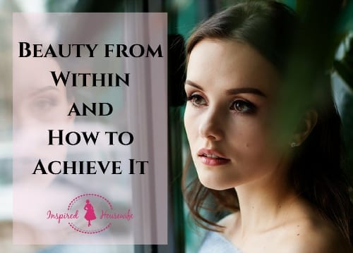 Beauty From Within - Why It's The Only Way